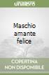 Maschio amante felice libro