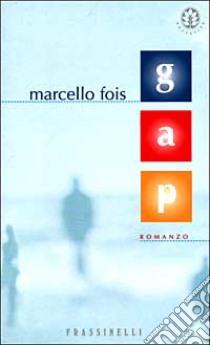 Gap libro di Fois Marcello