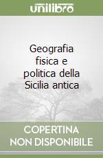 Geografia fisica e politica della Sicilia antica libro di Manni Eugenio