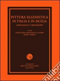 Pittura ellenistica in Italia e in Sicilia. Linguaggi e tradizioni. Atti del Convegno di studi (Messina, 24-25 settembre 2009) libro