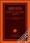 Meixis. Dinamiche di stratificazione culturale nella periferia greca e romana. Atti del Convegno internazionale di studi... (Cagliari, 5-7 maggio 2011) libro