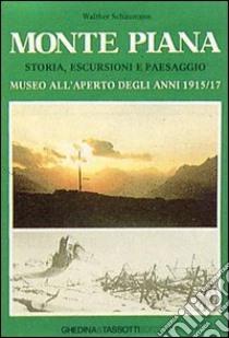 Monte Piana. Storia, escursioni e paesaggio. Museo all'aperto degli anni 1915-17 libro di Schaumann Walther