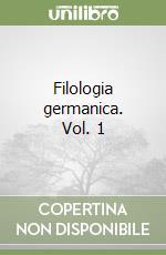 Filologia germanica (1) libro di Dolcetti Corazza Vittoria - Gendre Renato