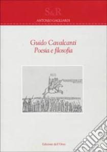 Guido Cavalcanti. Poesia e filosofia libro di Gagliardi Antonio