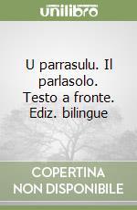 U parrasulu. Il parlasolo. Testo a fronte. Ediz. bilingue libro di Marino Stefano