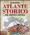 Il nuovo atlante storico del mondo antico libro