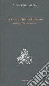 La consistenza del passato. Heidegger, Nïetzsche, Severino libro