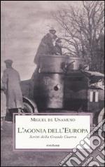 L'Agonia dell'Europa. Scritti della grande guerra libro