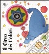 Il circo dei colori. Ediz. illustrata libro