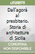 Dall'agor� al presbiterio. Storia di architetture di Sicilia