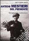 Antichi mestieri del Piemonte libro