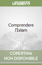 Comprendere l'Islam libro di Schuon Frithjof