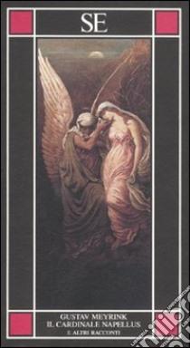 Il cardinale Napellus e altri racconti libro di Meyrink Gustav