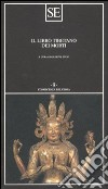 Il libro tibetano dei morti libro