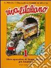 Viva l'italiano. Libro operativo di lingua italiana per bambini (1) libro