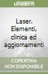 Laser. Elementi, clinica ed aggiornamenti libro