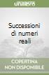 Successioni di numeri reali libro