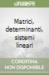 Matrici, determinanti, sistemi lineari libro