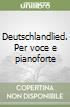 Deutschlandlied. Per voce e pianoforte libro