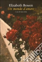 Un mondo d'amore libro