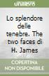 Lo splendore delle tenebre. The two faces di H. James