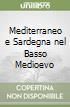 Mediterraneo e Sardegna nel Basso Medioevo libro