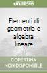 Elementi di geometria e algebra lineare libro