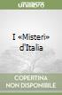 I «Misteri» d'Italia libro