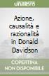 Azione, causalità e razionalità in Donald Davidson libro