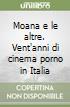 Moana e le altre. Vent'anni di cinema porno in Italia