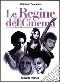 Le regine del cinema libro di Costantini Costanzo
