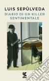 Diario di un killer sentimentale libro