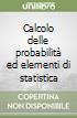 Calcolo delle probabilità ed elementi di statistica libro