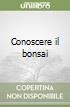 Conoscere il bonsai