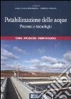 Potabilizzazione delle acque. Processi e tecnologie libro