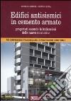Edifici antisismici in cemento armato. Con CD-ROM libro