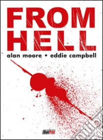 From Hell libro di Moore Alan - Campbell Eddie
