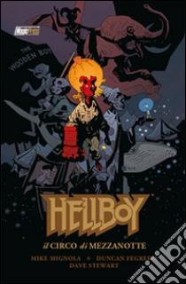 Il Circo di Mezzanotte. Hellboy special libro di Mignola Mike - Fegredo Duncan