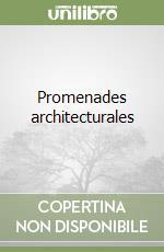 Promenades architecturales libro di Sinisgalli Leonardo