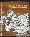 Spazi composti di Franco Normanni