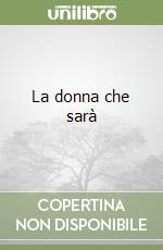 La donna che sar libro di Bobin Christian
