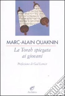 La Torah spiegata ai giovani libro di Ouaknin Marc-Alain