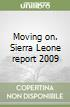 Moving on. Sierra Leone report 2009