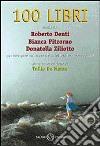 Cento libri per navigare nel mare della lettura per ragazzi libro