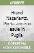 Hrand Nazariantz. Poeta armeno esule in Puglia