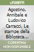 Agostino, Annibale e Ludovico Carracci. Le stampe della Biblioteca Palatina di Parma libro