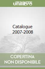 Catalogue 2007-2008 libro