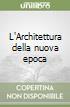 L'Architettura della nuova epoca libro