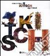 Kitsch: oggi il kitsch. Ediz. illustrata libro