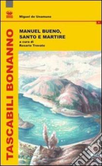 Manuel Bueno, santo e martire. Ediz. italiana e spagnola libro di Unamuno Miguel de